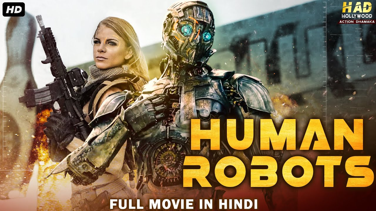 HUMAN ROBOTS - Hollywood Action Movie In Hindi   Hollywood Movies In Hindi Dubbed Full Action HD