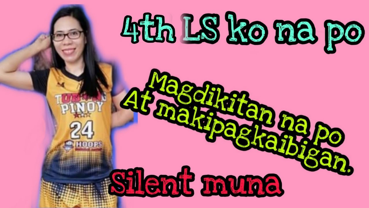 4th LS  silent magdikitan lang mga friend
