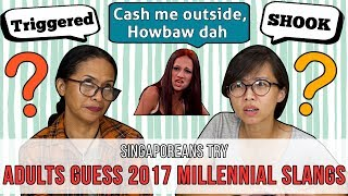 Singaporeans (Adults) Try: Guessing 2017 Millennial Slangs
