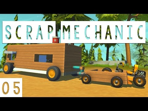 Scrap Mechanic Gameplay - #05 - Buggy and Trailer! - Lets Play