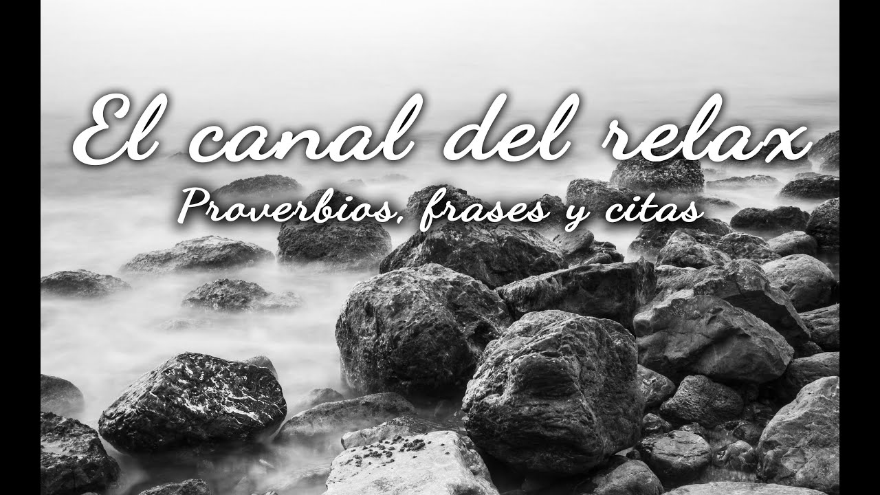 Musica Relajante Con Proverbios 2 Citas Frases De Amor Esperanza