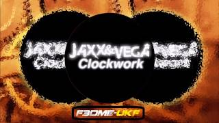 Jaxx & Vega - Clockwork (Original Mix)