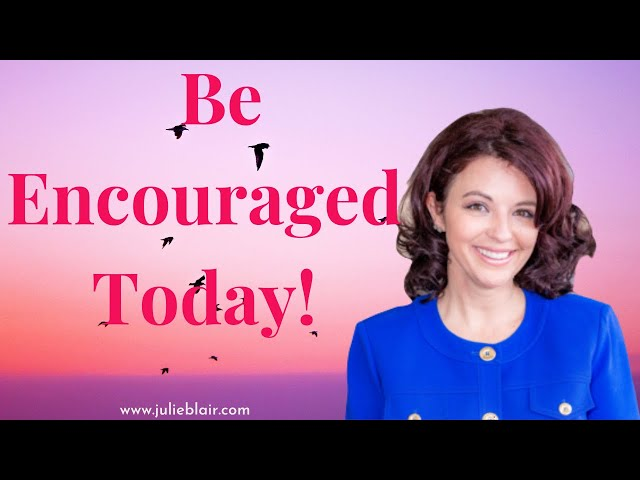 Encouragement and A Prayer for You