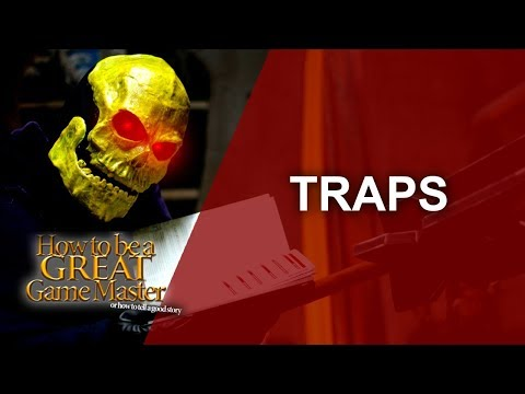 Great GM - Creating and using traps in your rpg session - Overview  - Game Master Tips GMTips