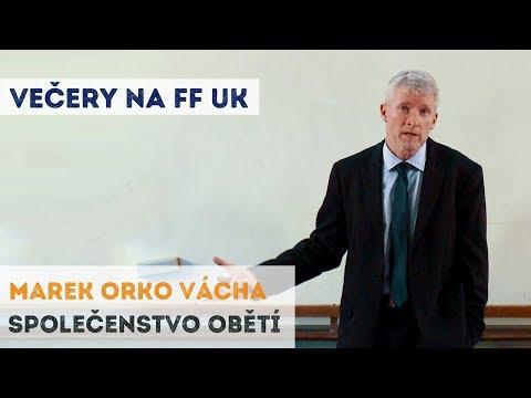 Marek Orko Vácha - Společenstvo obětí | Neurazitelny.cz | Večery na FF UK