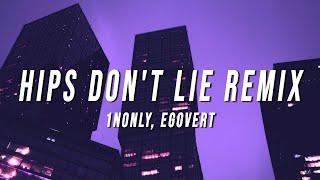 1nonly - Hips Don't Lie Remix (Lyrics) ft. EGOVERT