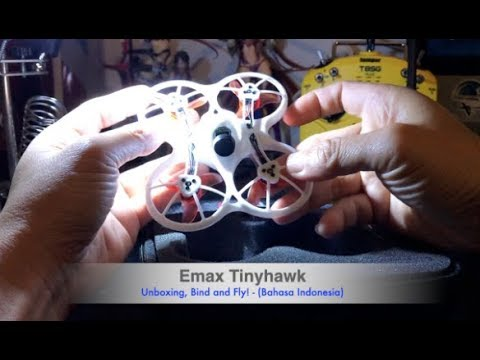 Emax TinyHawk: Unboxing, Bind (with jumper T8SG) and Fly (Bahasa Indonesia)