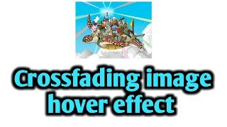 crossfading Image hover effect with html and css