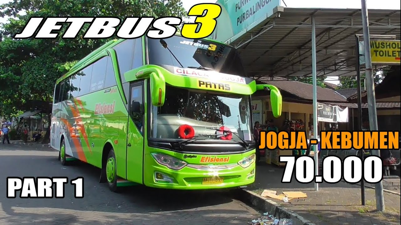 Naik Bus Efisiensi Terbaru Trip Report Jogja Kebumen With Bus Efisiensi Jetbus 3 Shd