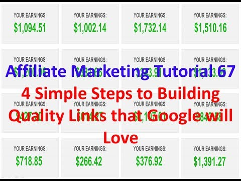 Affiliate Marketing Tutorial 67 | 4 Simple Steps to Building Quality Links that Google will Love