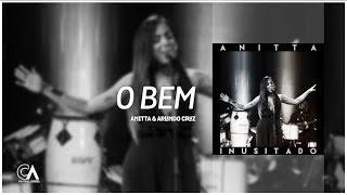 Baixar Anitta & Arlindo Cruz - O Bem | Inusitado (ÁUDIO)