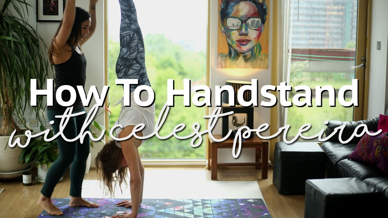 cedf171909 How To Handstand ft Celest Pereira | Annie Clarke | Mind Body Bowl ...