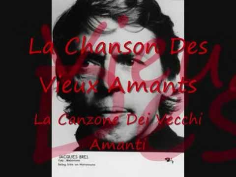 Jacques Brel-Chanson des Vieux Amants-Trad. ITA