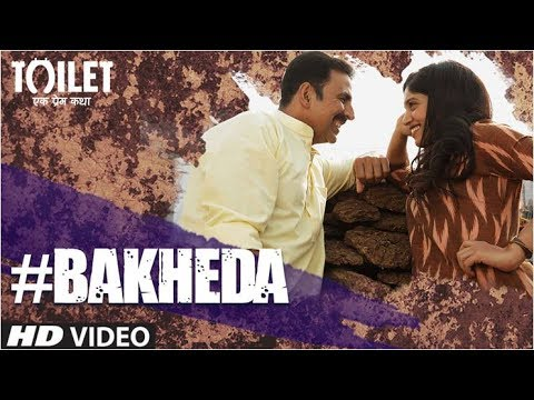 Bakheda Song Lyrics From Toilet: Ek Prem Katha