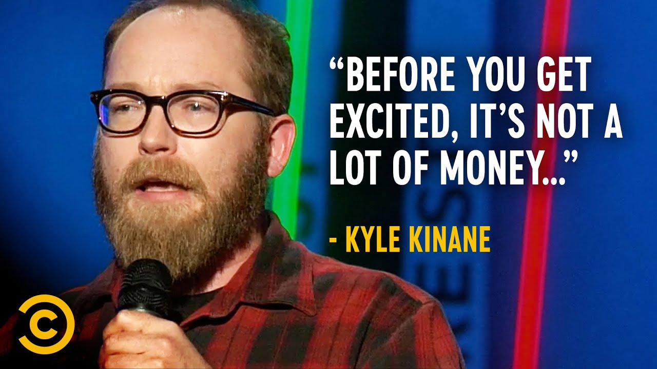 Kyle Kinane Has the Most Money He's Ever Had