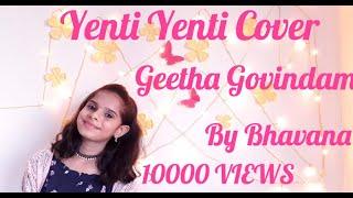 Yenti Yenti Cover -By Bhavana / Geetha Govindam / Chinmayi / Gopi Sundar