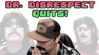 🕶 Dr. DisRespect Quits Streaming ( EMOTIONAL ) !!!