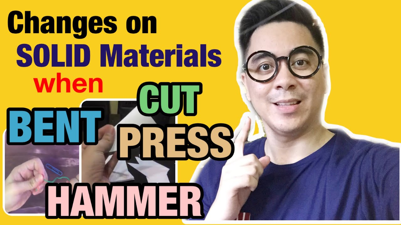 Cutting, Bending, Pressing & Hammering of Solid Materials