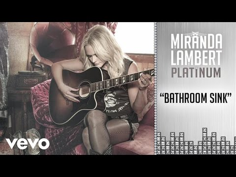 Miranda Lambert - Bathroom Sink (Audio) Thumbnail image