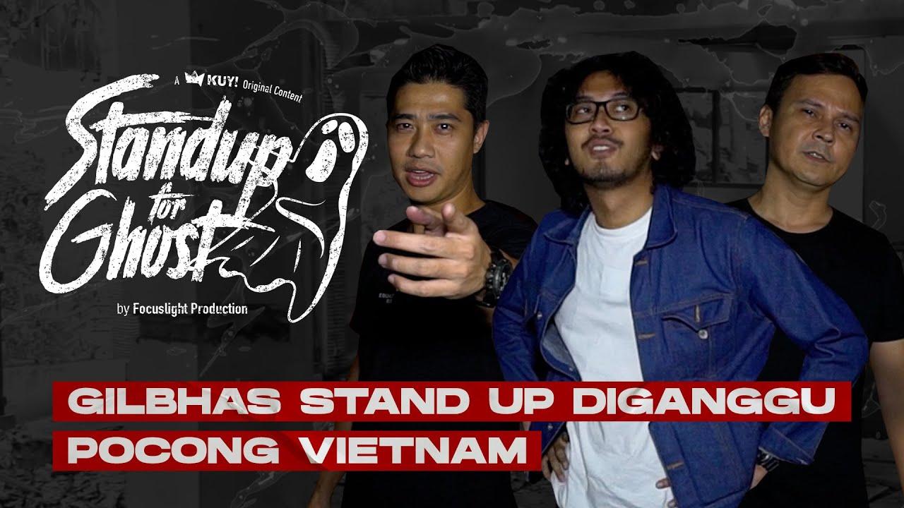 STAND UP FOR GHOST: GILANG BHASKARA BIKIN KETAWA KUNTILANAK & POCONG VIETNAM!!! | DIAJAK TOS HANTU!!