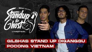 STAND UP FOR GHOST: GILANG BHASKARA BIKIN KETAWA KUNTILANAK & POCONG VIETNAM!!!   DIAJAK TOS HANTU!!