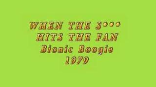 Bionic Boogie - WHEN THE S*** HITS THE FAN