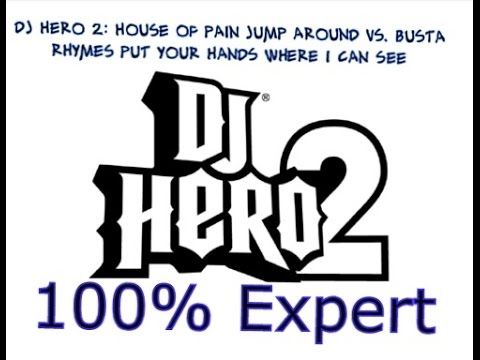 DJ Hero 2: House of Pain Jump Around vs. Busta Rhymes Put Your Hands Where I Can See 100% Expert
