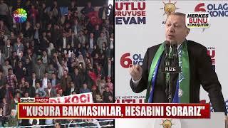 """Erdoğan: """"Kusura bakmasınlar, hesabını sorarız"""""""
