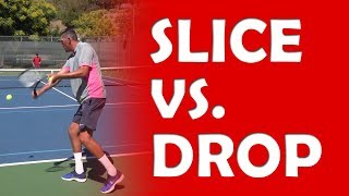 Slice vs Drop Shot Technique | DROP SHOTS