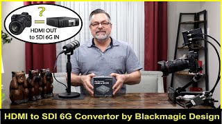 HDMI to SDI 6G Convertor to record 4K to the Hyperdeck Mini from EOS R 4K
