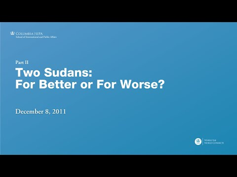 Two Sudans: For Better or For Worse? Part 2