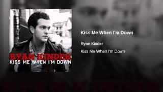 Kiss Me When I