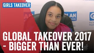 Global #GirlsTakeover 2017 - bigger than ever!