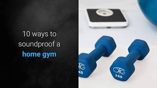 How to soundproof a Home Gym