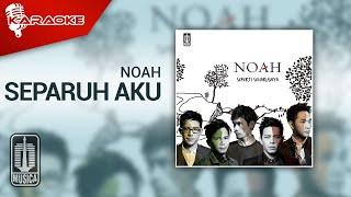 NOAH - Separuh Aku (Official Karaoke Video)