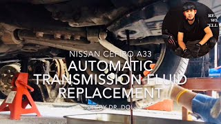 Automatic Transmission Fluid Replacement (เปลี่ยนน้ำมันเกียร์อัตโนมัติ) for Nissan Cefiro A33
