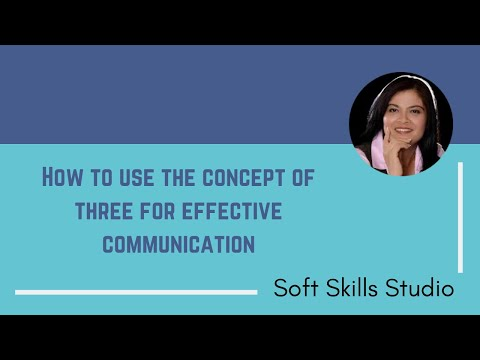 How To Use The Concept Of Three For Effective Communication