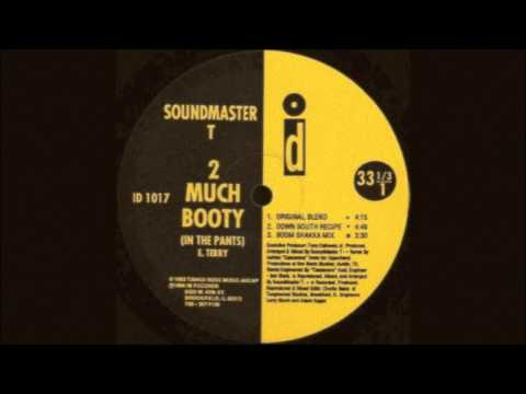 Soundmaster T - 2 Much Booty In Da Pants (Boom Shaka Mix) 1997