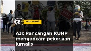 AJI: Rancangan KUHP mengancam pekerjaan jurnalis