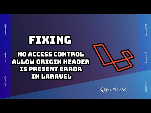 """how to solve """"no access control allow origin header is present on the""""  error in Laravel 5 5"""