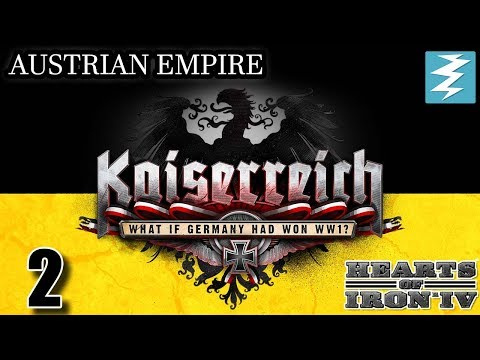CENTRALIZE THE EMPIRE [2] Austria - Kaiserreich Mod - Hearts of Iron IV HOI4 Paradox