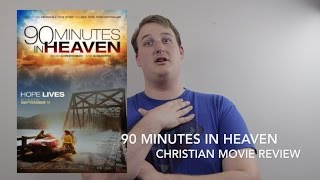 """90 Minutes in Heaven"" Christian Movie Review"