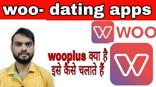 how to use wooplus dating apps, woo dating apps ,new dating apps for android,hindi ,urdu 2019