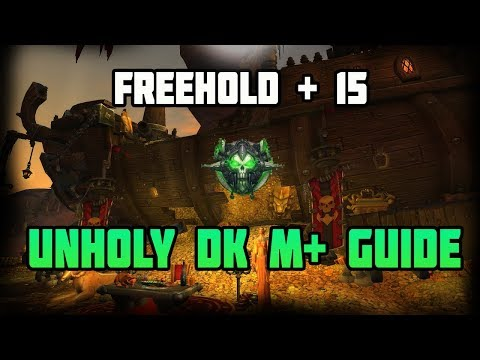 WoW Unholy DK Mythic + Freehold + 15 Guide/Commentary - Learn How to Pump in Keys !