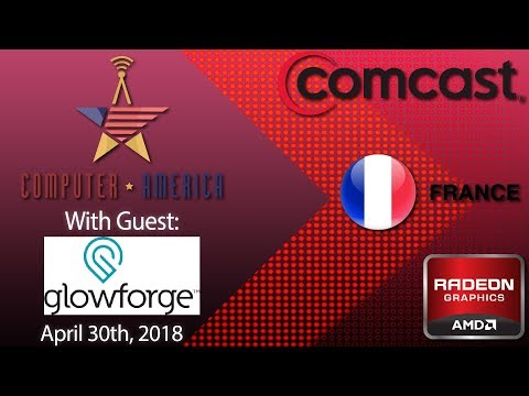 Glowforge Interview, AMD 7 nm Graphics Processors, Comcast TV Ties, France.com Seized