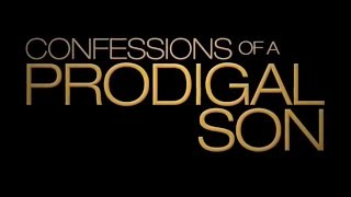 Confessions Of A Prodigal Son - Trailer
