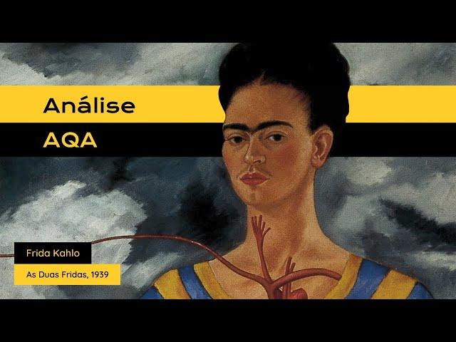 #AnáliseAQA: Duas Fridas de Frida Kahlo