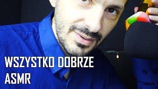 Wszystko Dobrze - ASMR po polsku / Relaks Wieczorową Porą