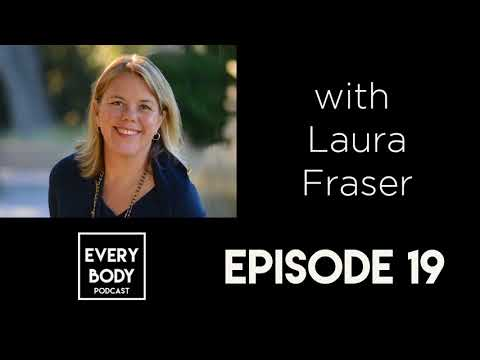 Ep. 19: Deadly Consequences of Fat Stigma at the Doctor's Office - Laura Fraser