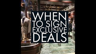 When To Sign Exclusive Deals